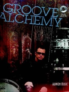GROOVE ALCHEMY by Stanton Moore (Hudson Music)