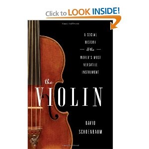 The Violin: A Social History of the World's Most Versatile Instrument http://www.amazon.com/David-Schoenbaum